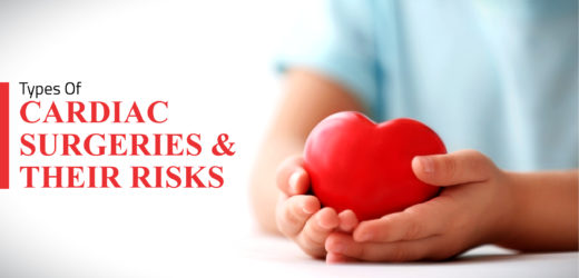 Types Of Cardiac Surgeries And Their Risks